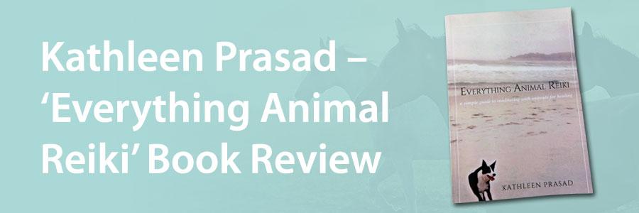 Everything Animal Reiki by Kathleen Prasad