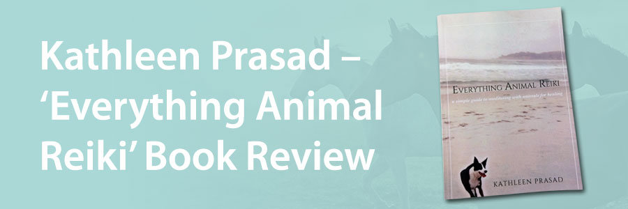 Everything Animal Reiki by Kathleen Prasad